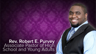 Rev. Robert Purvey, Assoc Pastor of High School & Young Adults