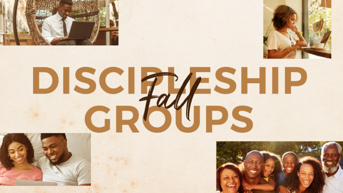 Discipleship Groups-Fall Session