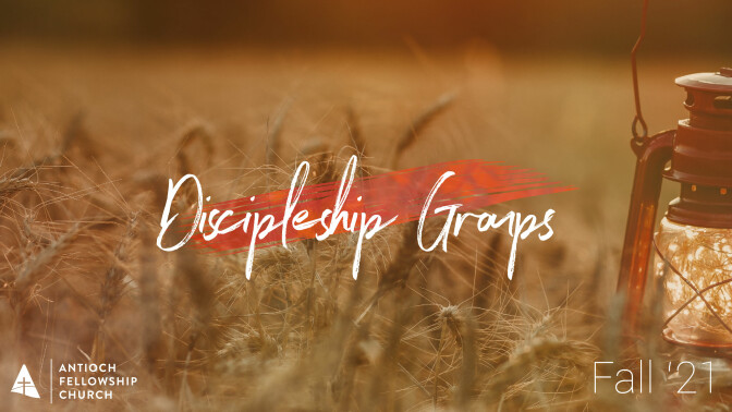 Discipleship Groups-Fall 21 Session